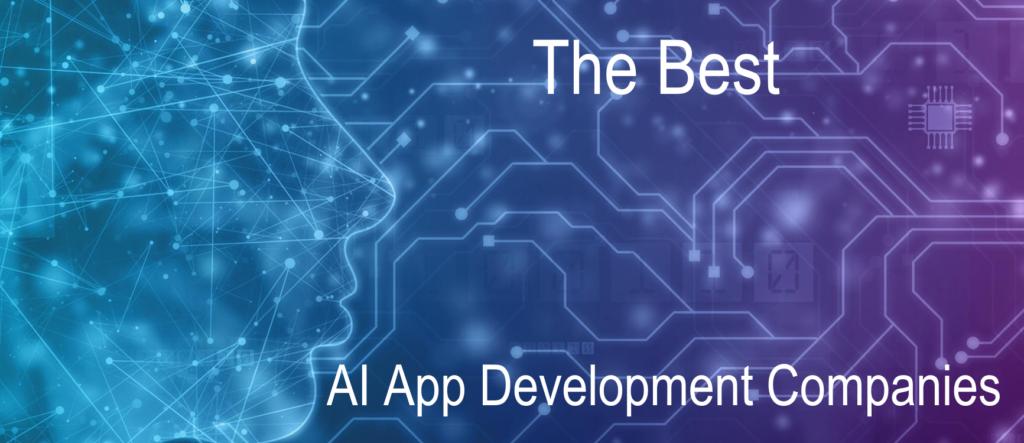 The Best 10 AI App Development Companies
