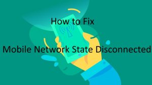 How To Fix Mobile Network State Disconnected